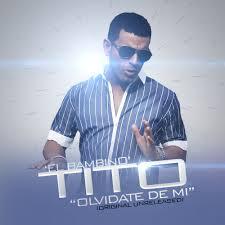 Tito El Bambino - Olvidate De Mi MP3