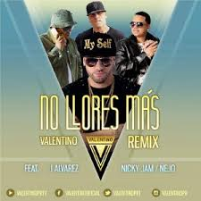 Valentino Ft. J Alvarez, Nicky Jam Y Ñejo - No Llores Mas MP3