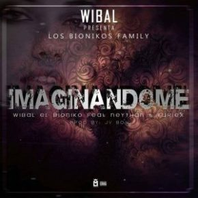 Wibal Ft. Neythan Y Yuriex - Imaginándome MP3