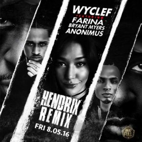 Wyclef Ft. Farina, Bryant Myers Y Anonimus - Hendrix (Remix) MP3
