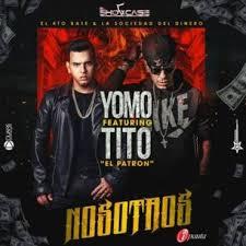 Yomo Ft. Tito El Bambino - Nosotros MP3