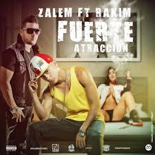 Zalem El Futuro Ft. RKM - Fuerte Atraccion MP3