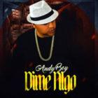 Andy Boy - Dime Algo MP3