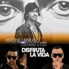 Antonio Barullo Ft. J Alvarez y Flex - Disfruta La Vida MP3