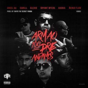 Anuel AA Ft. Ñengo Flow, Alexio, Bryant Myers, Darell Y Juanka - Armao 100Pre Andamos (Remix) MP3