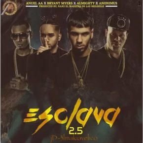 Anuel AA Ft. Bryant Myers, Anonimus & Almighty - Esclava 2.5 MP3