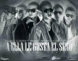 Axcel Ft. Magnate Y Valentino, J Alvarez - A Ella Le Gusta El Sexo MP3