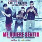 Axcel Y Andrew Ft Carlitos Rossy - Me Quiere Sentir MP3