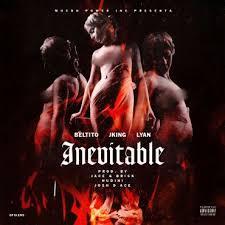 Beltito Ft. J King Y Lyan El Palabreal - Inevitable MP3