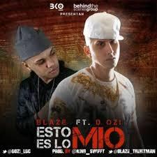 Blaze Ft. D.Ozi - Esto Es Lo Mio MP3