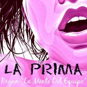 Bryan La Mente Del Equipo - La Prima MP3