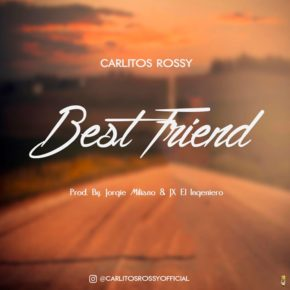 Carlitos Rossy - Best Friend MP3