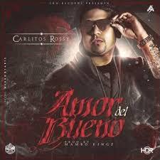 Carlitos Rossy - Amor Del Bueno MP3