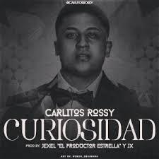 Carlitos Rossy - Curiosidad MP3