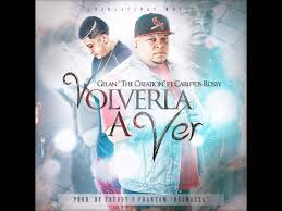 Carlitos Rossy Ft. Gelan The Creation - Volverla A Ver MP3
