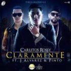Carlitos Rossy Ft. J Alvarez y Pinto - Claramente MP3