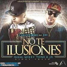 Carlitos Rossy Ft. Jory - No Te Ilusiones MP3