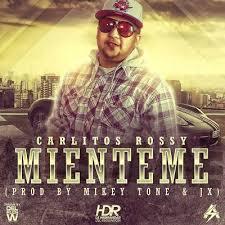 Carlitos Rossy - Mienteme MP3