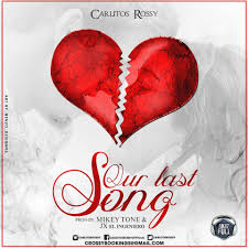 Carlitos Rossy - Our Last Song MP3