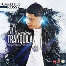 Carlitos Rossy - Quedate Tranquila MP3