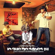 Chino & Nacho Ft. El Potro Alvarez, Baroni - Lo Que No Sabes Tu MP3