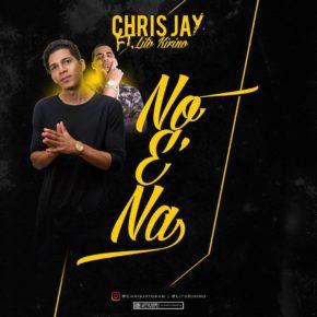 Chris Jay Ft. Lito Kitino - No E' Na (Spanish Remix) MP3