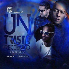 Cosculluela Ft Arcangel & De La Ghetto - Un Triste Recuerdo MP3