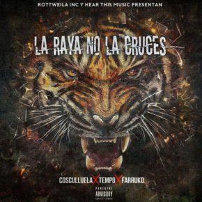 Cosculluela Ft Farruko & Tempo - La Raya No La Cruces MP3