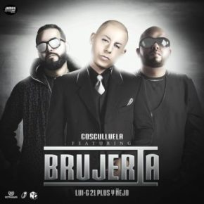 Cosculluela Ft. Luigi 21 Plus Y Ñejo - Brujeria MP3
