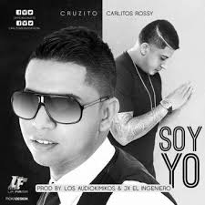 Cruzito Ft. Carlitos Rossy - Soy Yo MP3