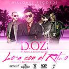D.OZi Feat. Nova Y Randy Glock - Loca Con El Ritmo MP3