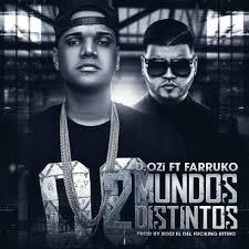D.OZi Ft. Farruko - Dos Mundos Distintos MP3