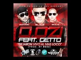 D.OZi Ft. Getto - Dejaron Vivo Al Mas Loco MP3