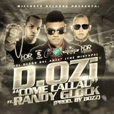 D.OZi Ft. Randy Glock - Come Callau MP3