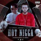 DJ Flipstar Ft. Messiah y J Alvarez - Hot Nigga (Remix To Remix) MP3