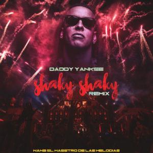 Daddy Yankee Ft. Nan2 El Maestro De Las Melodias - Shaky Shaky (Remix) MP3