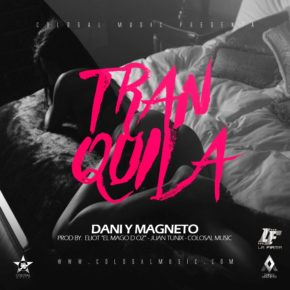 Dani y Magneto - Tranquila MP3