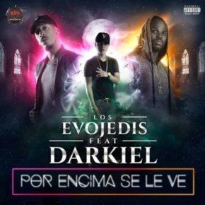 Darkiel - Por Encima Se Le Ve MP3