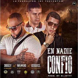 Doggy Ft Wambo El MafiaBoy y Osquel The Prophecy - En Nadie Confio MP3