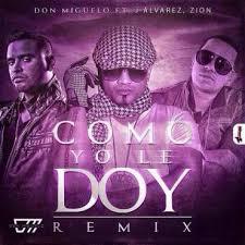 Don Miguelo Ft. J Alvarez y Zion - Como Yo Le Doy (Remix) MP3
