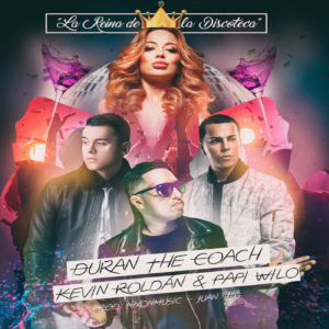 Duran The Coach Ft Kevin Roldan & Papi Wilo - La Reina De La Discoteca MP3