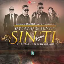 Dyland & Lenny Ft. Pitbull, Beatriz Luengo - Sin Ti MP3