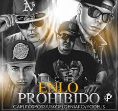 El Che Ft. Carlitos Rossy, Sko El Geniako y Yodelis - En Lo Prohibido MP3