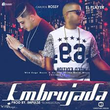 El Player Ft. Carlitos Rossy - Embrujada MP3