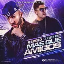 Filarmonick Ft. Carlitos Rossy - Mas Que Amigos MP3