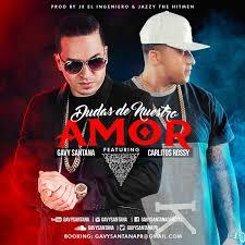 Gavy Santana Ft. Carlitos Rossy - Dudas De Nuestro Amor MP3