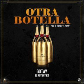 Gotay El Autentiko - Otra Botella MP3