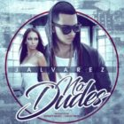 J Alvarez - No Dudes (Version Solo) MP3