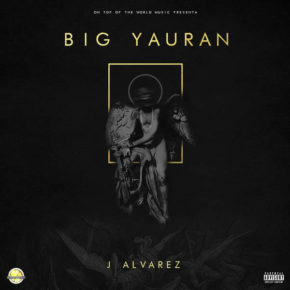 J Alvarez - Big Yauran