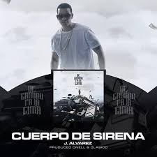 J Alvarez - Cuerpo de Sirena MP3